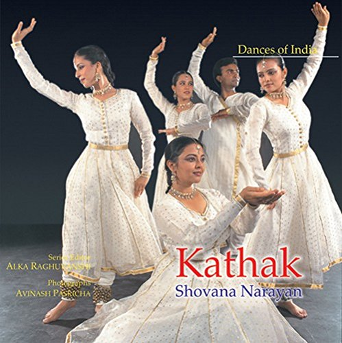 Kathak (Dances of India Series): Shovana Narayan; Series