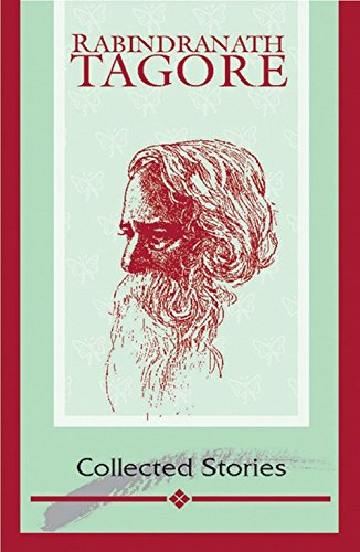 Collected Stories: Rabindranath Tagore