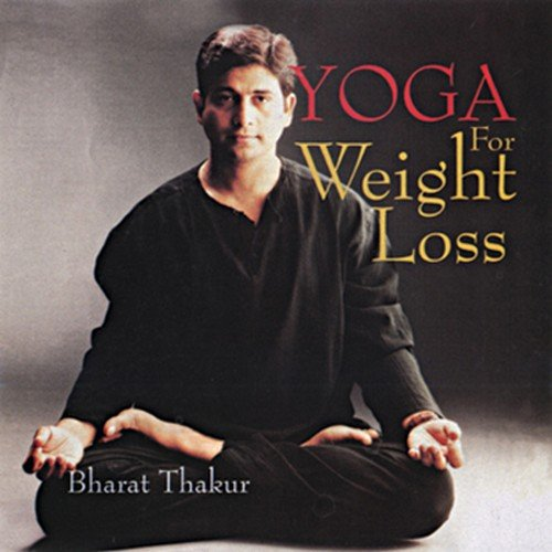 Yoga for Weight Loss: Bharat Thakur