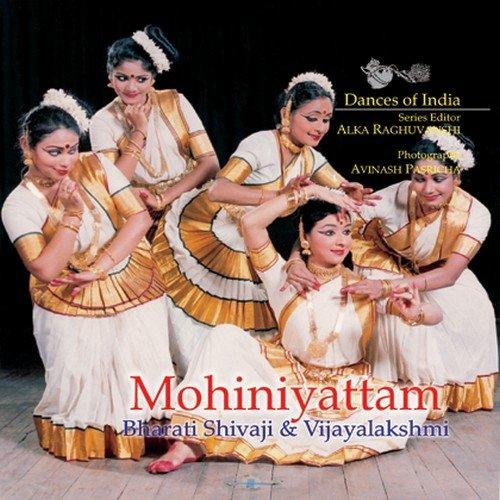 Mohiniyattam (Dances of India): Bharati Shivaji, Vijayalakshmi