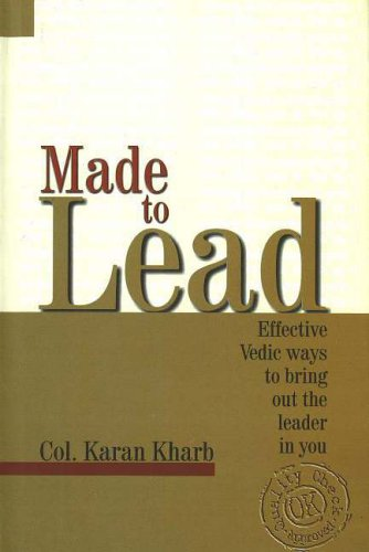 Made to Lead: Effective Vedic Ways to Bring Out the Leader in You: BY (AUTHOR): KARAN KHARB