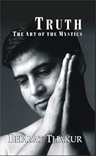 Truth: The Art of the Mystics: Bharat Thakur