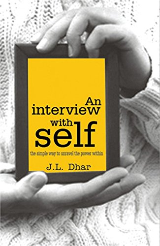 An Interview with Self: J.L. Dhar
