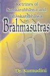 Doctrines of Samkarabhasya and Bhaskarabhasya on Brahmasutras: Kumudini