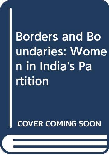 BORDERS & BOUNDARIES : WOMEN IN INDIA'S: Menon, Ritu and