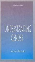 Understanding Gender (Kali monographs): Kamla Bhasin