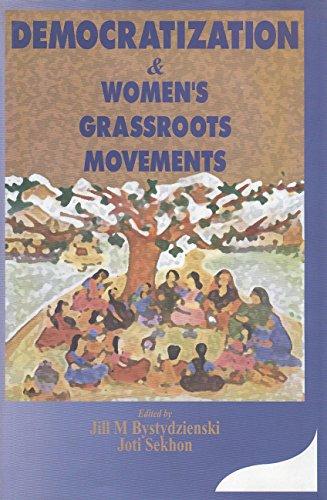 Democratization and Women`s Grassroots Movements: Jill M. Bystydzienski,Joti Sekhon