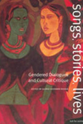 Songs, Stories, Lives: Gendered Dialogues and Cultural Critique