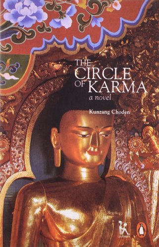 The Circle of Karma: A Novel: Kunzang Choden