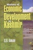 History of Economic Development in Kashmir: S.R. Bakshi