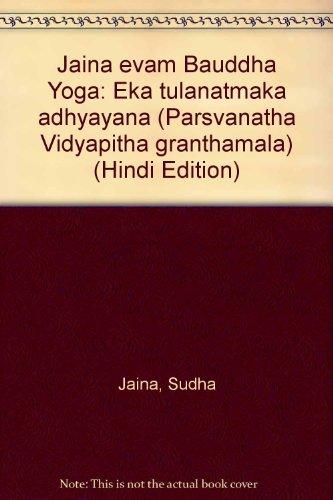 Jaina evam Bauddha Yoga: Eka tulanatmaka adhyayana: Sudha Jaina