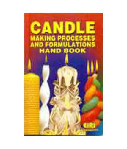 9788186732625: Candle Making Processes and Formulations Handbook