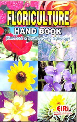 Floriculture Hand Book (Hand Book of Flowers: EIRI Board