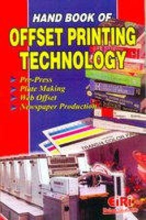 Hand Book of Offset Printing Technology: E I R I Board Of Sonsultants & Engineers