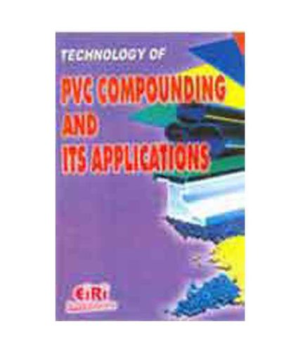 9788186732885: Technology Of Pvc Compounding And Its Applications