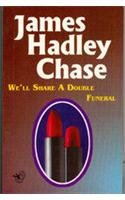 We Will Share a Double Funeral: James Hadley Chase