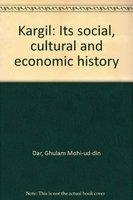 Kargil: Its Social, Cultural and Economic History: Ghulam Mohi-ud-din Dar