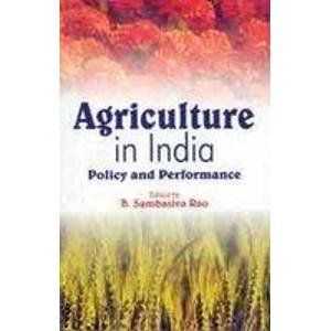 Agriculture in India: Policy and Performance: B. Sambasiva Rao (Ed.)