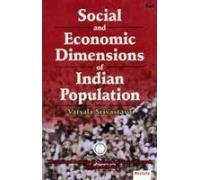 Social and Economic Dimensions of Indian Population: Vatsala Srivastava