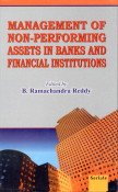 Management of Non-Performing Assets in Banks and Financial Institutions: B. Ramachandra Reddy (Ed.)