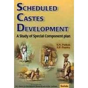 Scheduled Castes Development: A Study of Special Component Plan: S.N. Pathak,S.P. Pandey