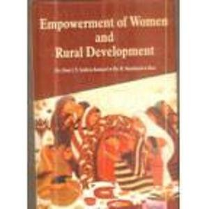Empowerment of Women and Rural Development: Dr (Smt.) Y. Indira Kumari,Dr B. Sambasiva Rao