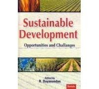 Sustainable Development : Opportunities and Challenges: R Dayanandan