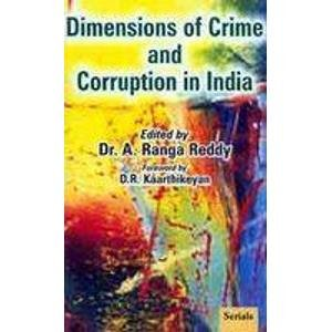 Dimensions of Crime and Corruption in India: Dr A. Ranga Reddy (Ed.), D.R. Kaarthikeyan (Frwd)