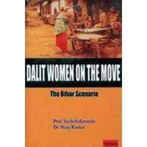 Dalit Women on the Move: The Bihar Scenario: Niraj Kumar,Sachchidananda