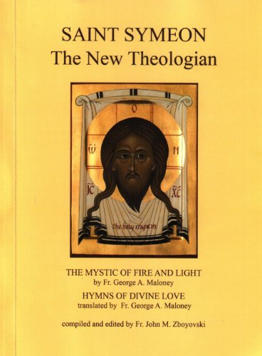 St Symeon the New Theologian: The Mystic: Maloney, George A.;
