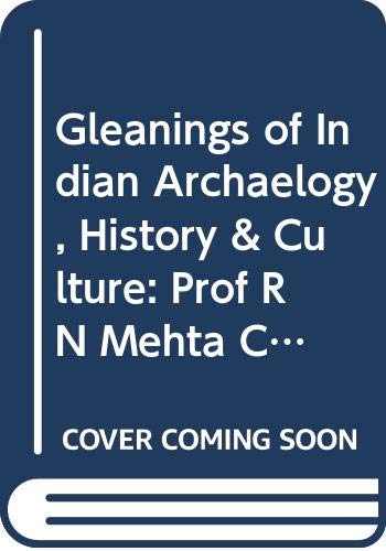 Gleanings of Indian Archaeology History and Culture: K.D. Bajpai (ed)