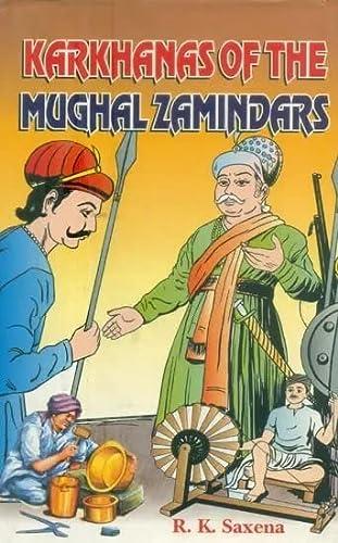 Karkhanas of the Mughal Zamindars: R K Saxena