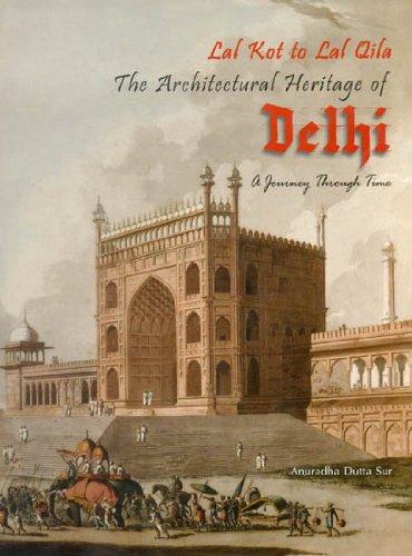 Lal Kot to Lal Qila: The Architechural: Himanshu Prabha Ray