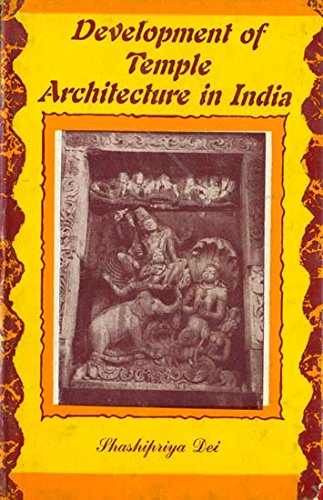 Development of Temple Architecture in India: With Reference to Orissa in the Golden Age: ...