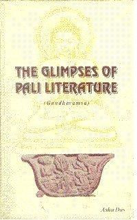 Glimpses of Pali Literature Gandhavamsa: Asha Das