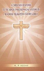 A Christian Response to the Hindu Philosophical: Coreh Nehemiah Nilakanta