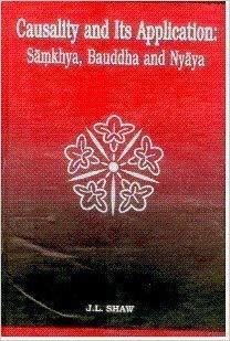 9788186791578: Causality and Its Application: Samkhya, Bauddha and Nyaya