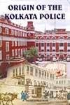 Origin of the Kolkata Police: Nair P. Thankappan