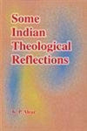 Some Indian Theological Reflections: Aleaz K.P.