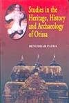 Studies in the Heritage History and Archaeology of Orissa: Benudhar Patra