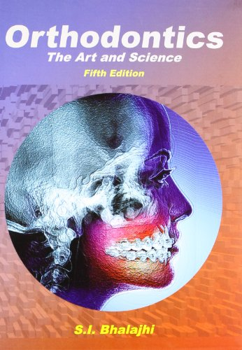 Orthodontics: At He Art and Science: Bhalajhi, S. I.