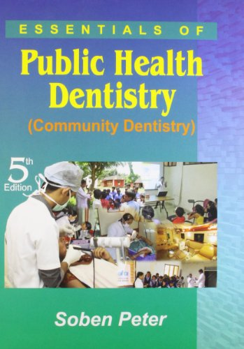 COMMUNITY DENTISTRY (PUBLIC HEALTH ) 5/ED: PETER