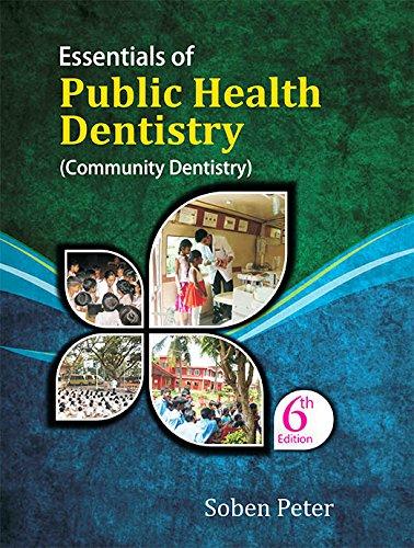 Essentials Of Public Health Dentistry, ( Community: Soben Peter