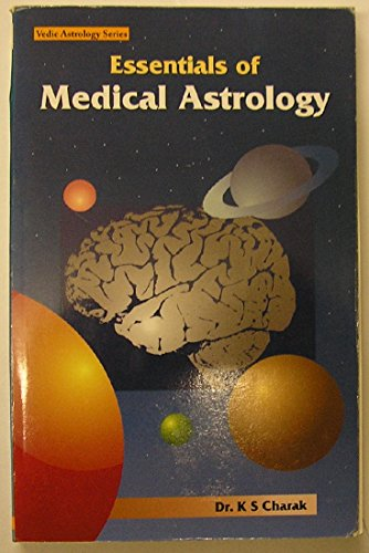 9788186824016: Essentials of Medical Astrology (Vedic astrology series)