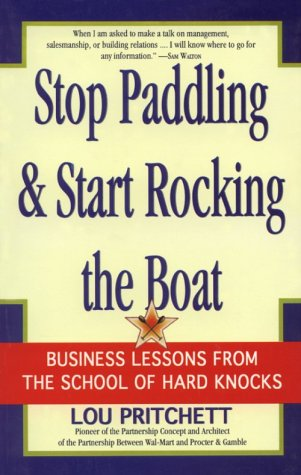 Stop Paddling and Start Rocking the Boat: Lou Pritchett