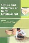 Status and Dynamics of Rural Employment: Ombeer Singh Tyagi