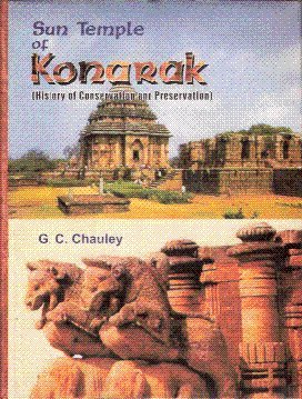 Sun Temple of Konarak History of Conservation and Preservation: G C Chauley