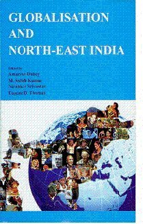 Dynamics of Power Relations in Tribal Societies of North East: Basudeb Dutta and Asok Kumar Ray