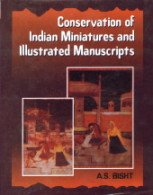Conservation of Indian Miniatures and Illustrated Manuscripts: Bisht, A.K.