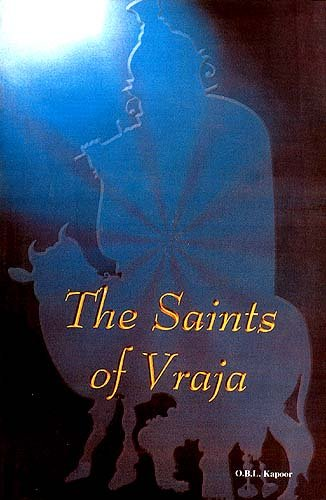 The Saints of Vraja: Kapoor O.B.L.